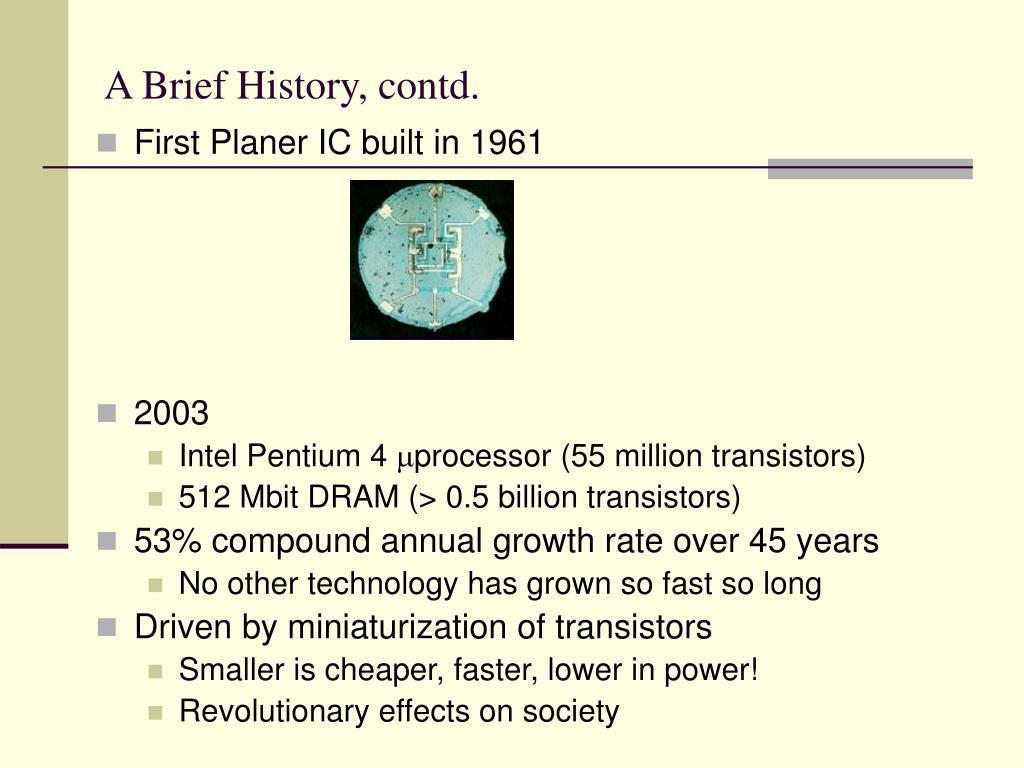 A Brief History, contd.