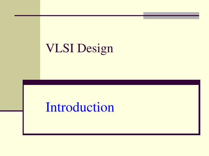 Vlsi design introduction l.jpg