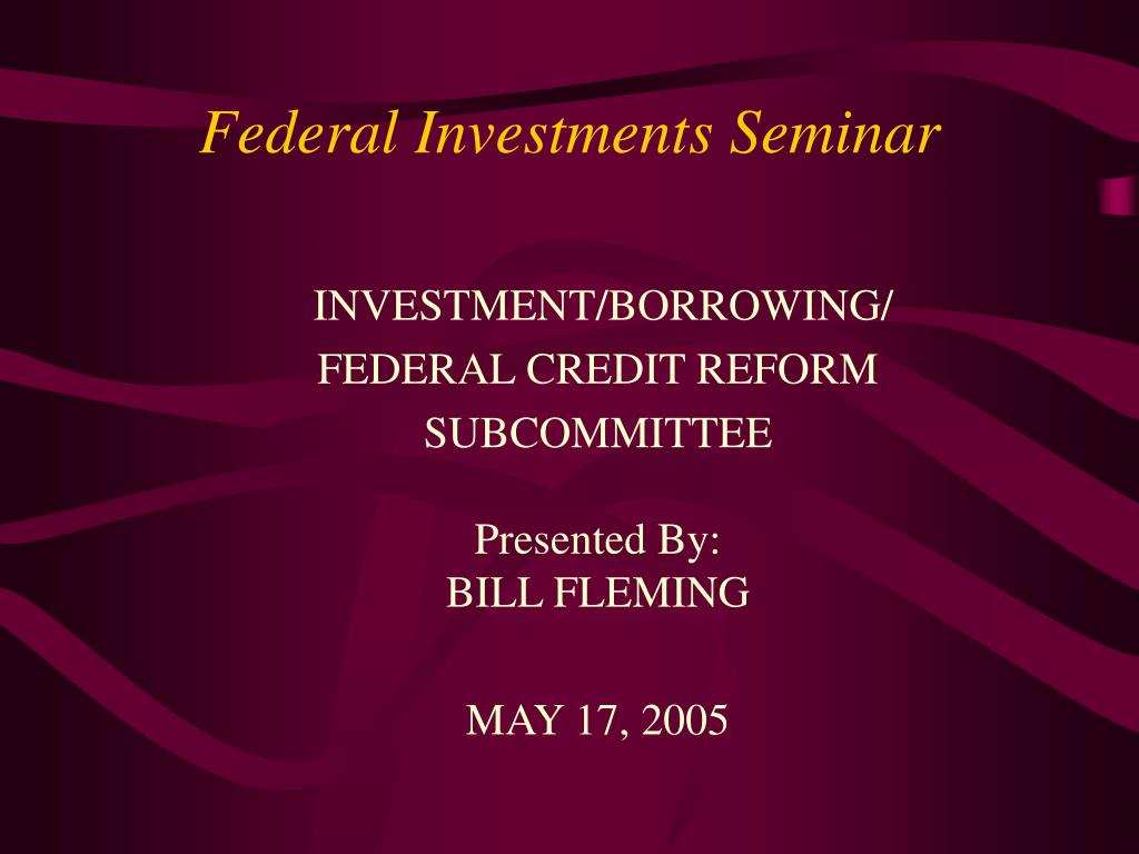 Federal Investments Seminar