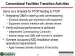 conventional facilities transition activities
