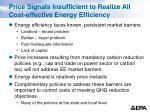 price signals insufficient to realize all cost effective energy efficiency