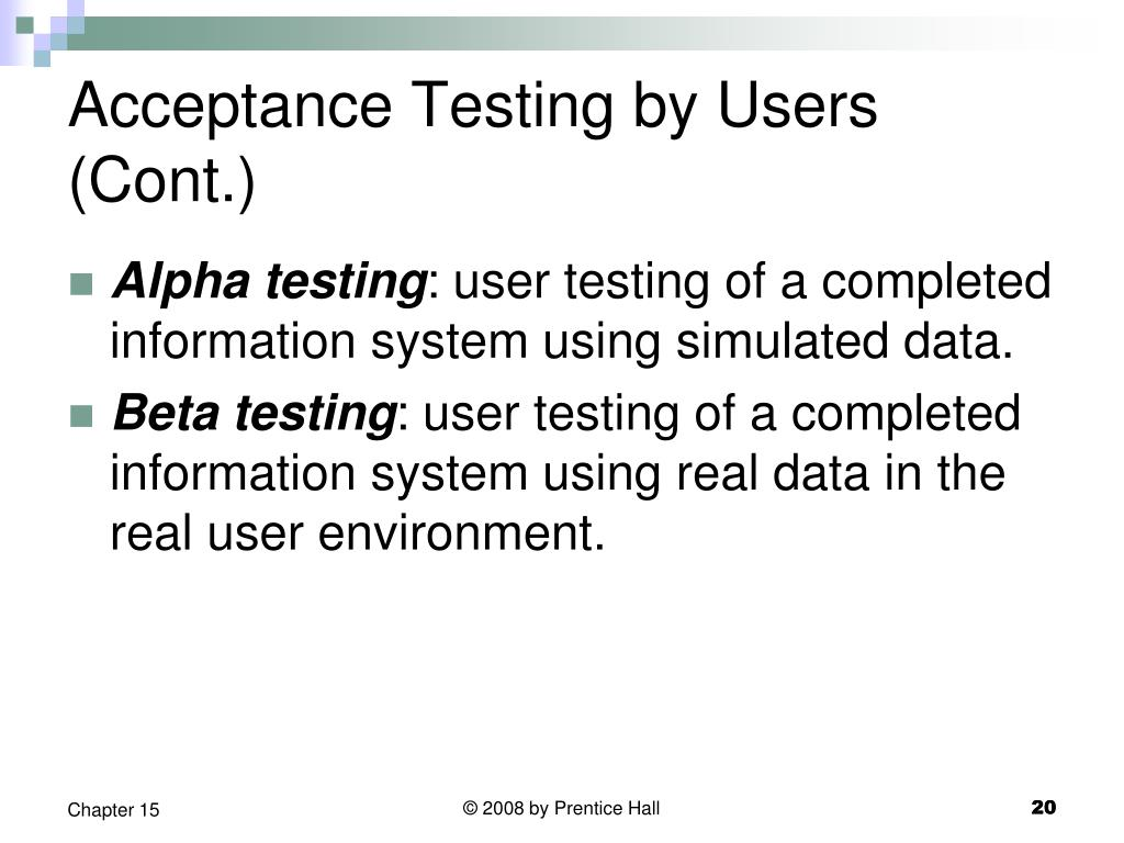 Acceptance Testing by Users (Cont.)