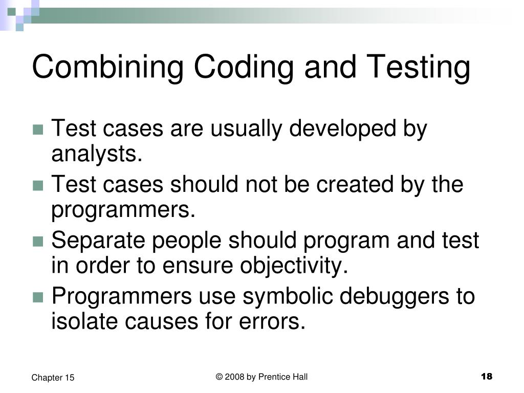 Combining Coding and Testing