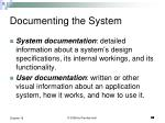 documenting the system