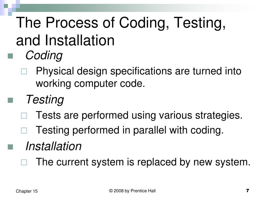 The Process of Coding, Testing, and Installation