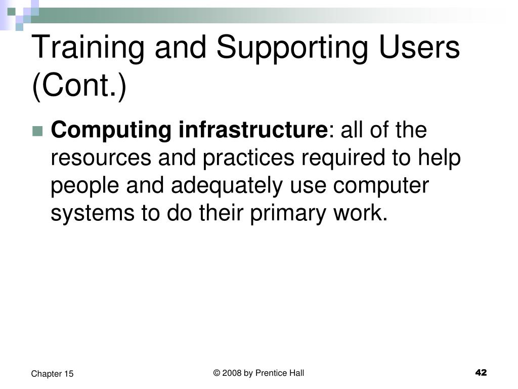 Training and Supporting Users (Cont.)