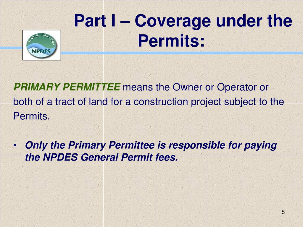 Part I – Coverage under the Permits: