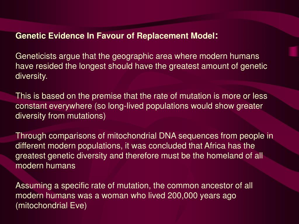 Genetic Evidence In Favour of Replacement Model