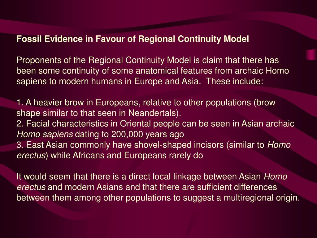 Fossil Evidence in Favour of Regional Continuity Model