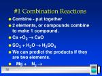 1 combination reactions