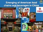emerging of american food chains and beverages in china