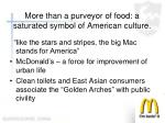 more than a purveyor of food a saturated symbol of american culture