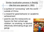 similar localization process in beijing the first one opened in 1992