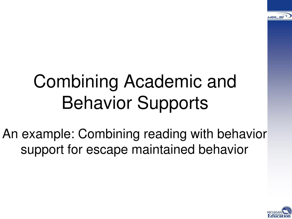 Combining Academic and Behavior Supports