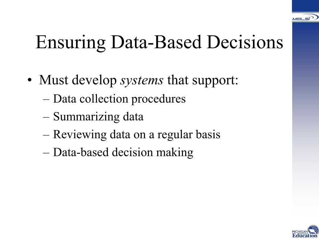 Ensuring Data-Based Decisions