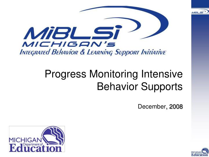 Progress monitoring intensive behavior supports december 2008