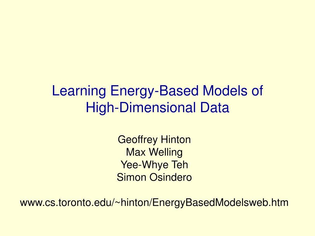 learning energy based models of high dimensional data