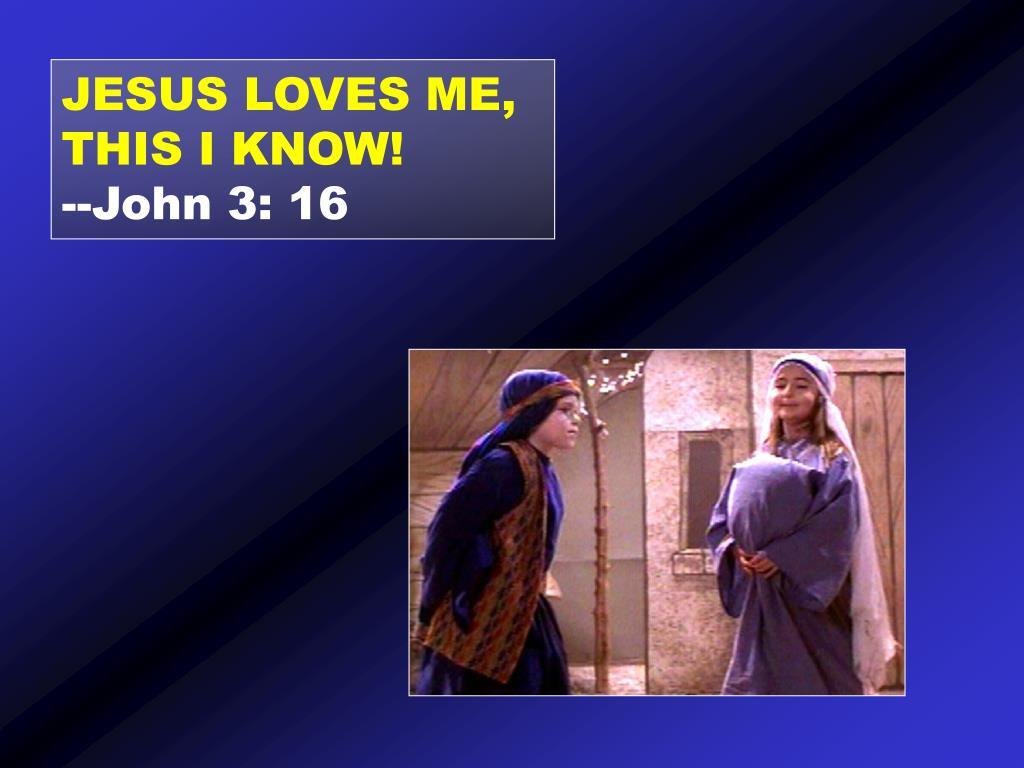 jesus loves me this i know john 3 16