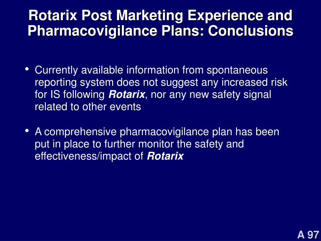 Rotarix Post Marketing Experience and Pharmacovigilance Plans: Conclusions