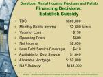 developer rental housing purchase and rehab financing decisions establish subsidy