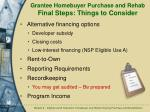 grantee homebuyer purchase and rehab final steps things to consider