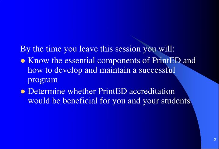 By the time you leave this session you will: