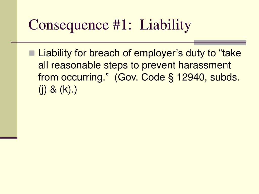 Consequence #1:  Liability