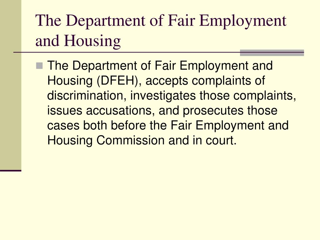 The Department of Fair Employment and Housing