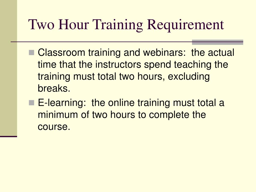 Two Hour Training Requirement