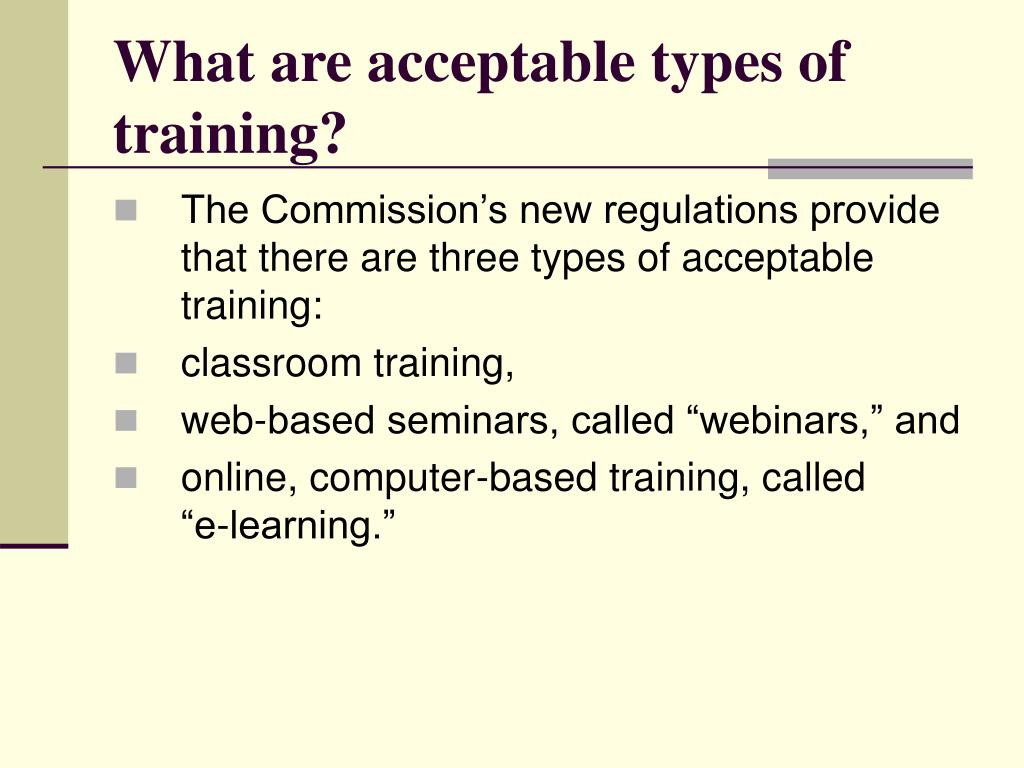 What are acceptable types of training?