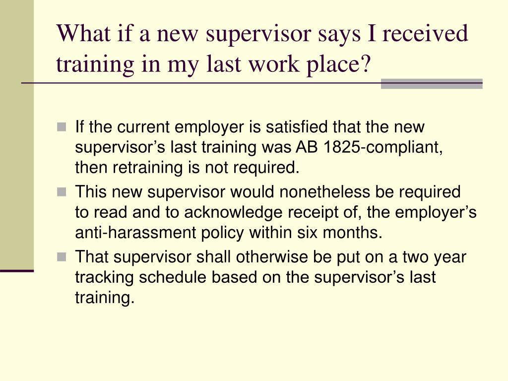 What if a new supervisor says I received training in my last work place?
