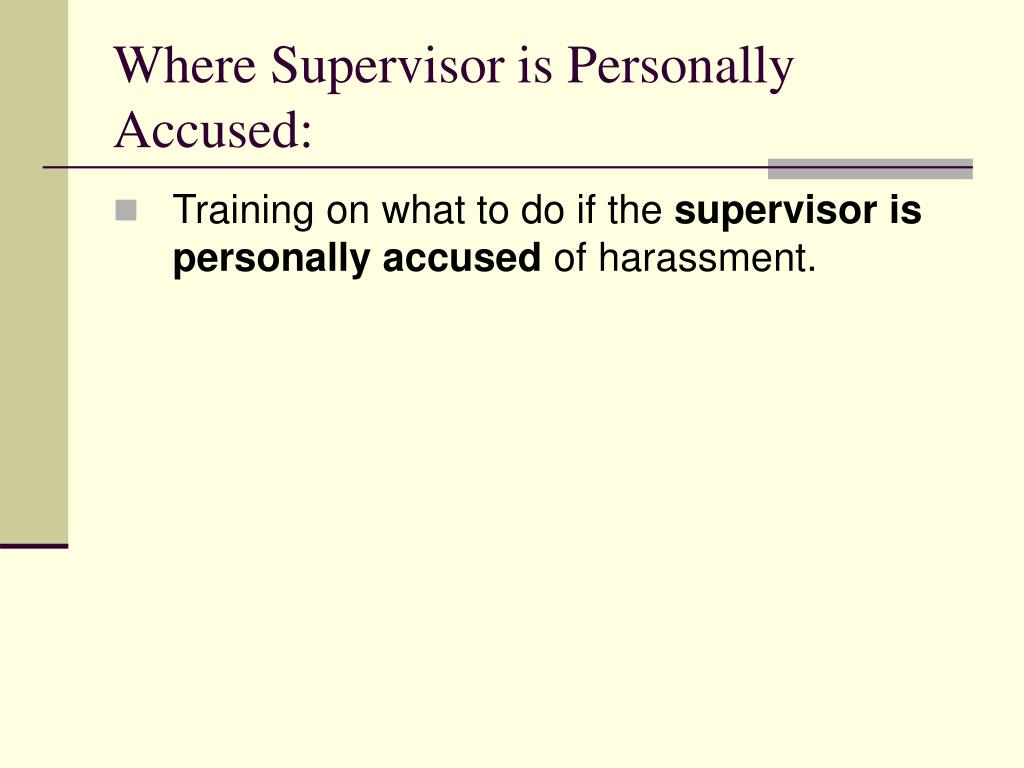 Where Supervisor is Personally Accused: