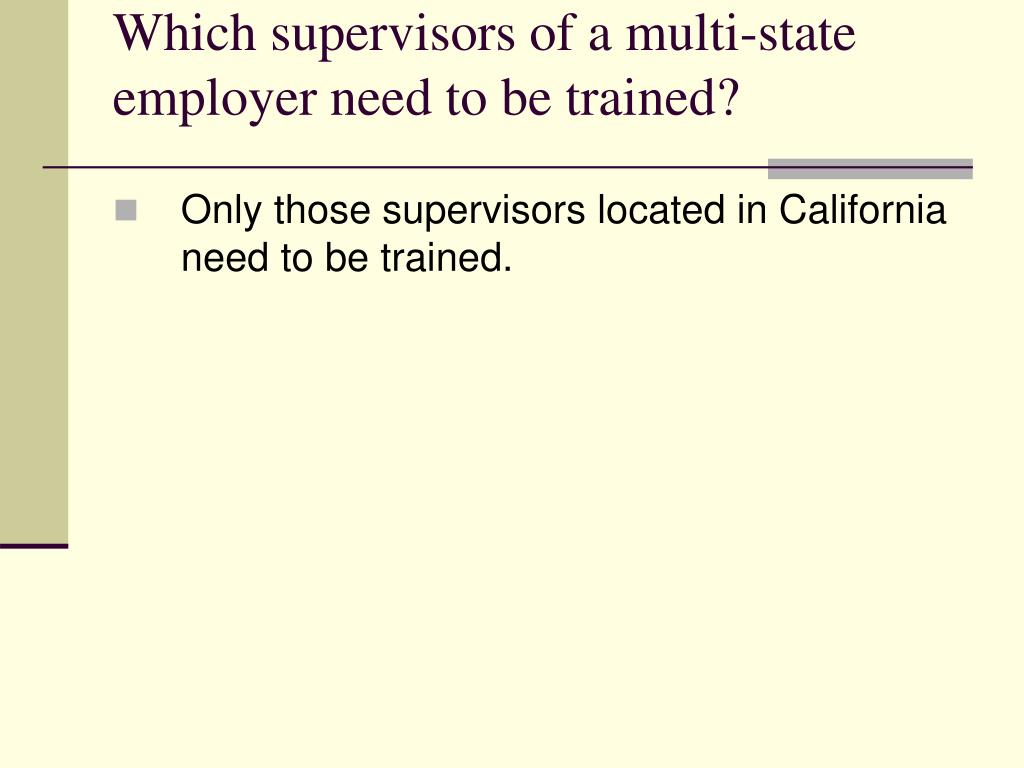 Which supervisors of a multi-state employer need to be trained?