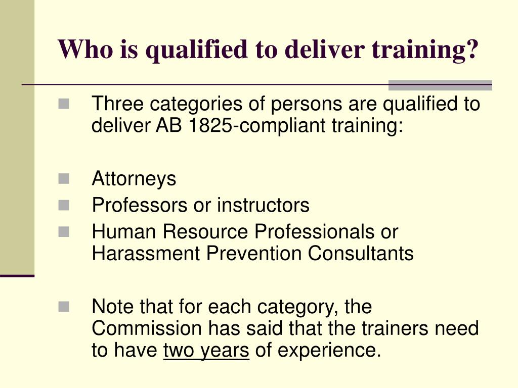 Who is qualified to deliver training?