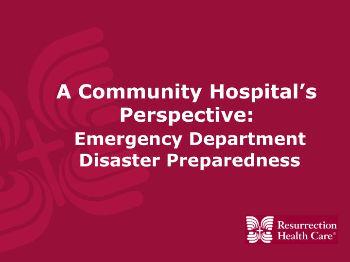 A community hospital s perspective emergency department disaster preparedness