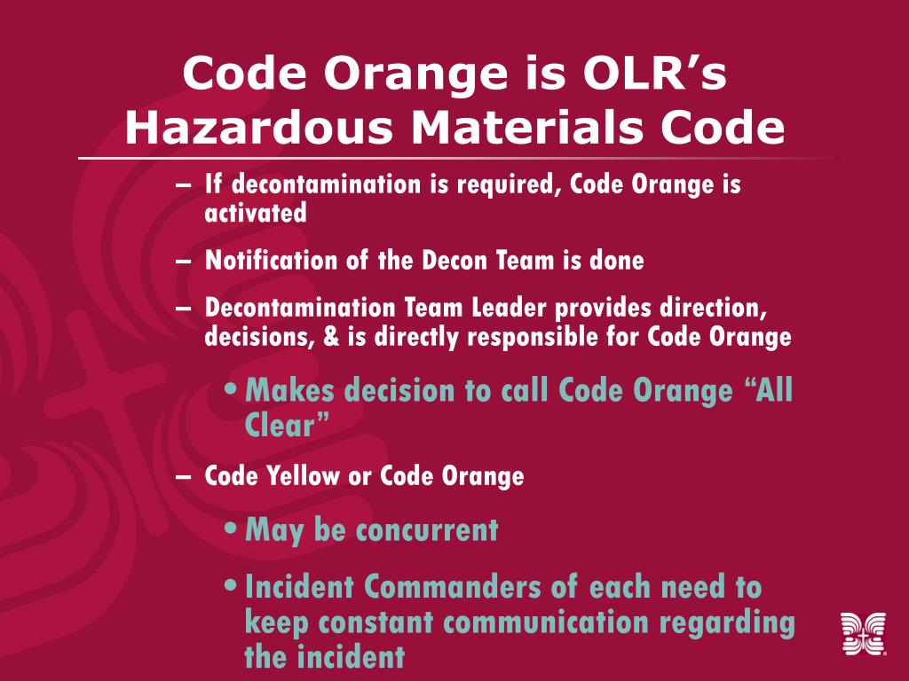 Code Orange is OLR's Hazardous Materials Code