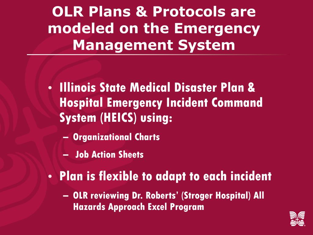 OLR Plans & Protocols are modeled on the Emergency Management System