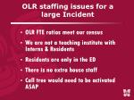 olr staffing issues for a large incident