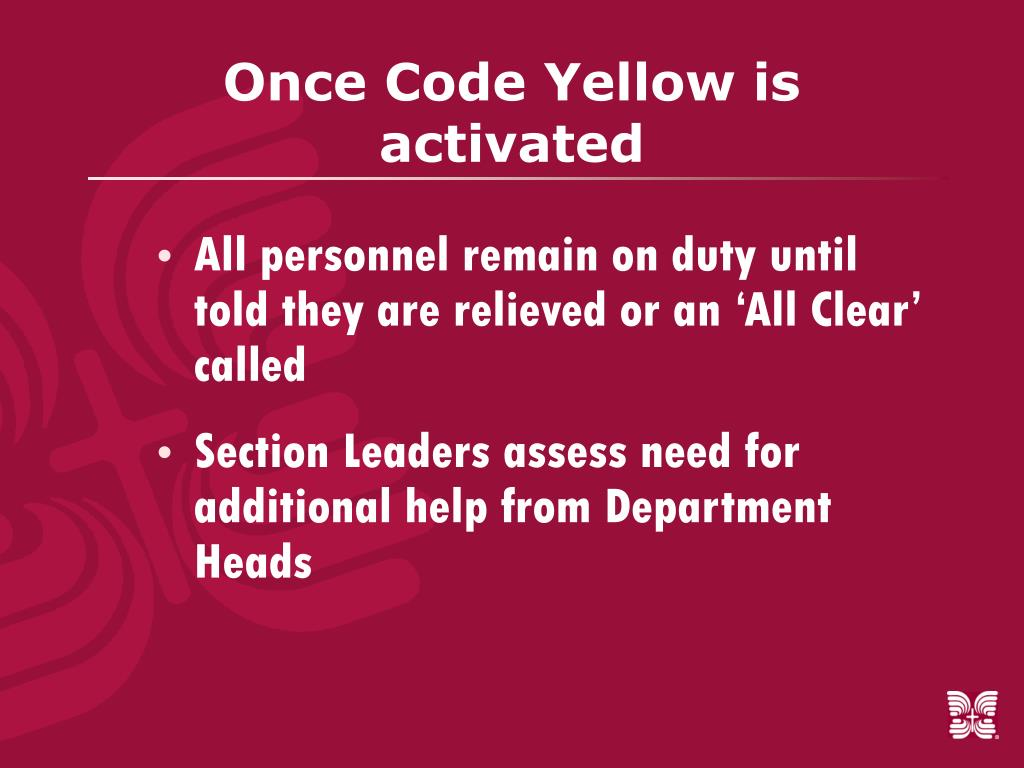 Once Code Yellow is activated