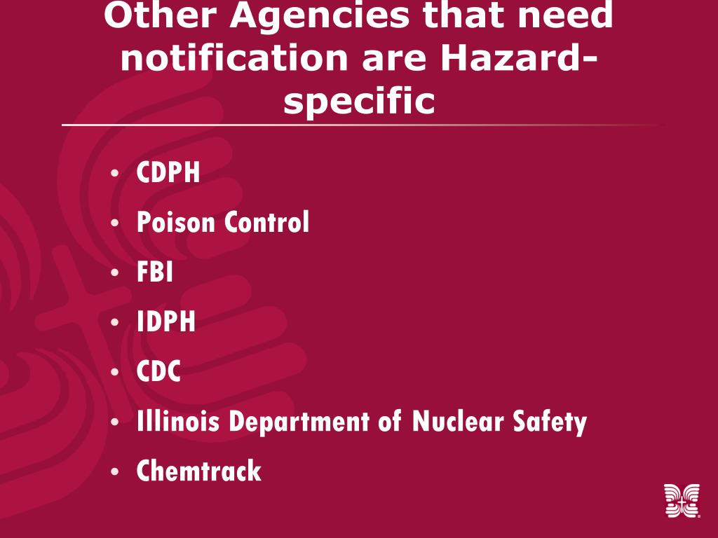 Other Agencies that need notification are Hazard-specific