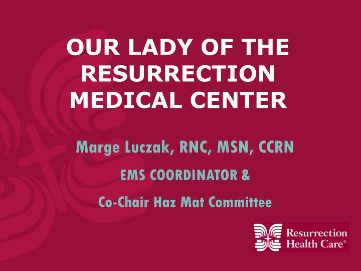 Our lady of the resurrection medical center