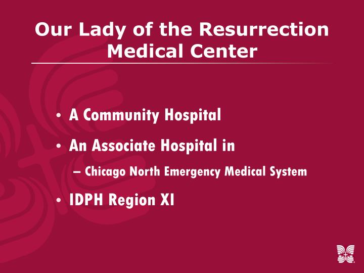 Our lady of the resurrection medical center3