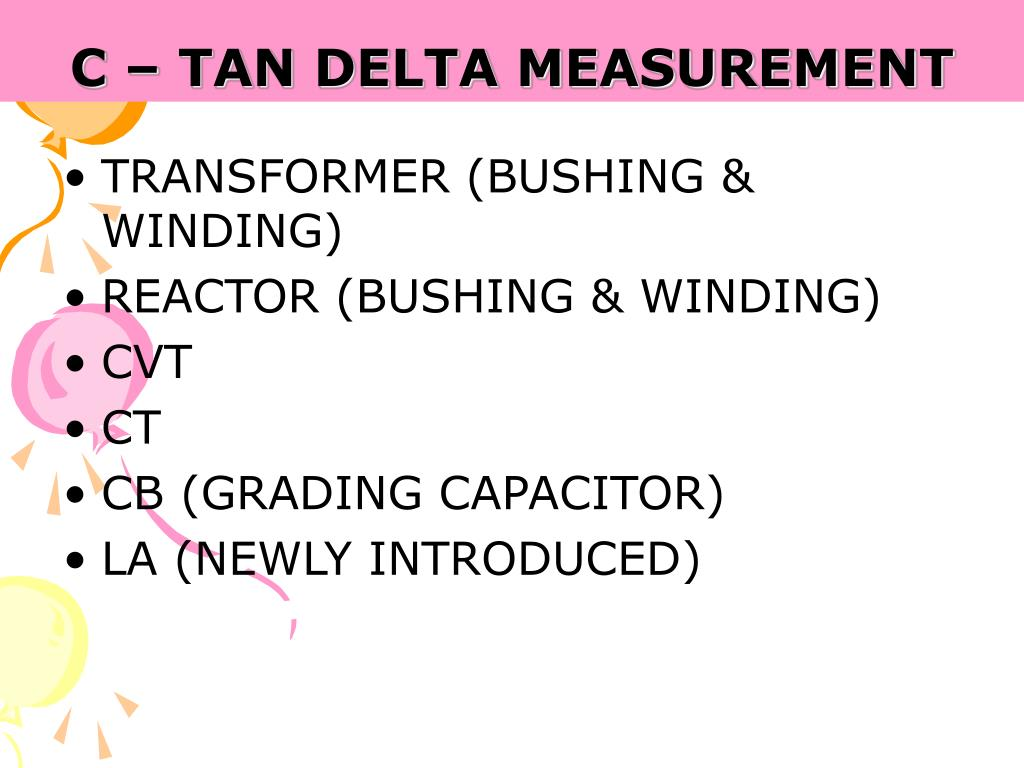C – TAN DELTA MEASUREMENT