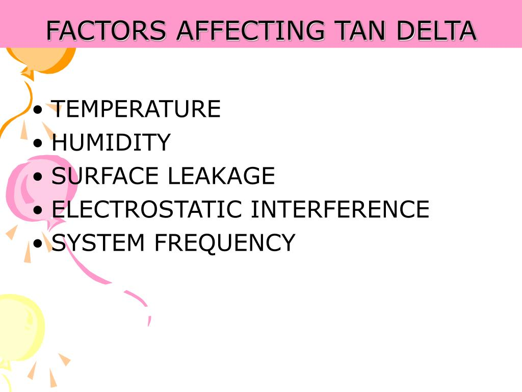 FACTORS AFFECTING TAN DELTA