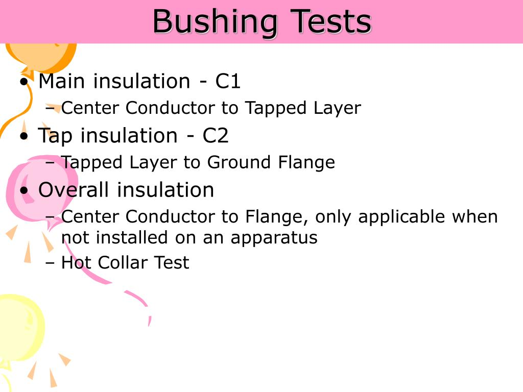 Bushing Tests