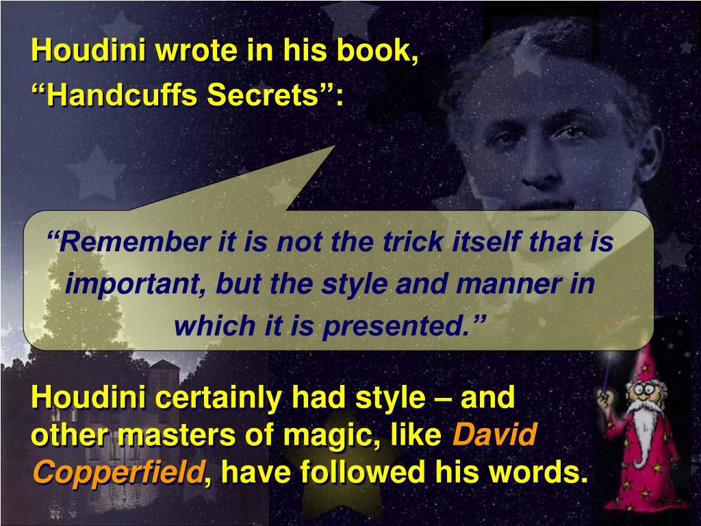 """Houdini wrote in his book,          """"Handcuffs Secrets"""":"""