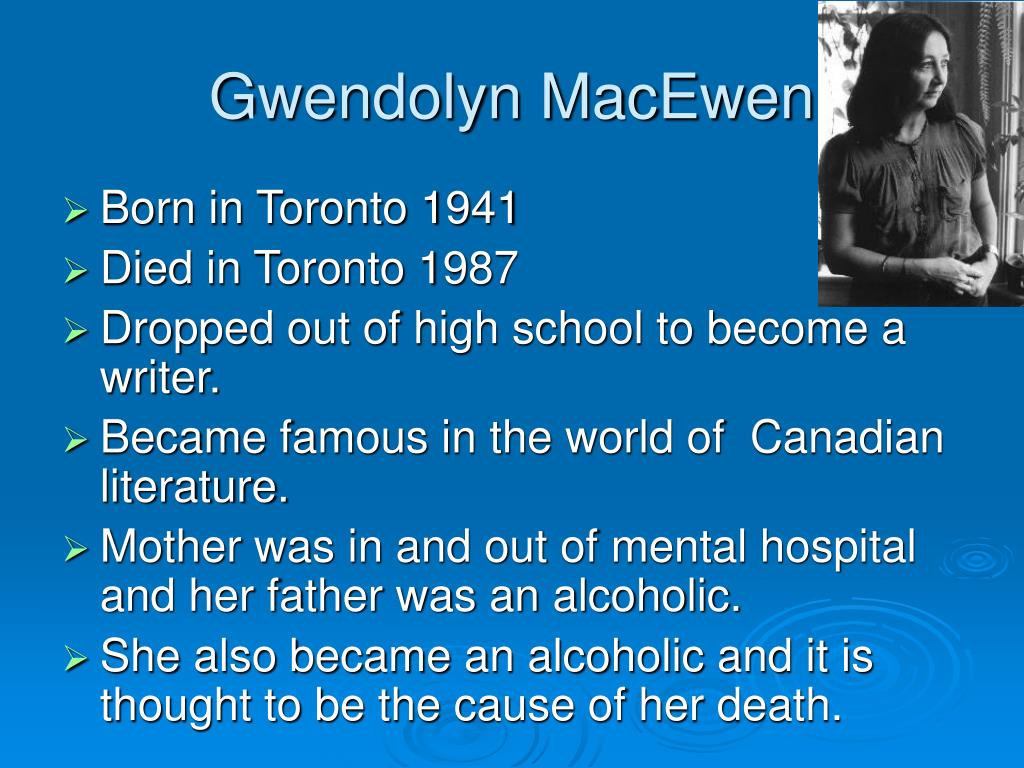 poem you cannot do this by gwendolyn macewen Canadian poetry online: gwendolyn macewen - biography and 7 poems (let me make this perfectly clear, fragments from a childhood, magic cats, poems in braille, memoirs of a mad cook, the drunken clock, dark pines under water).