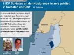 8 idf soldaten an der nordgrenze israels get tet 2 soldaten entf hrt 12 juli 2006