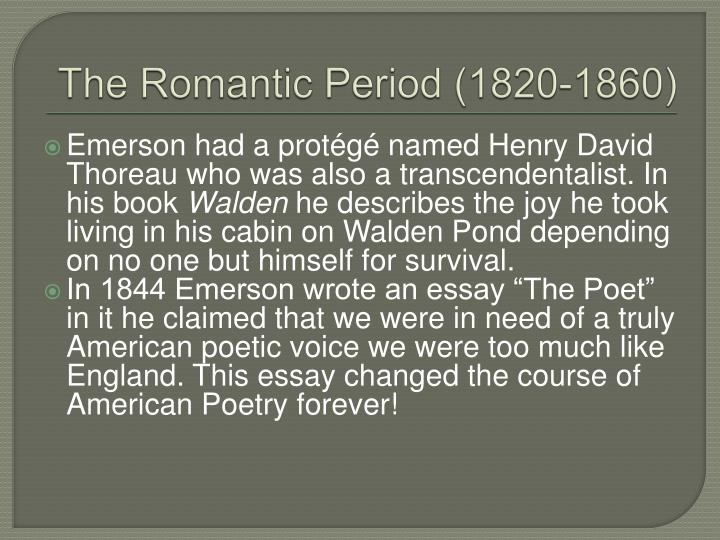 "essay on the romantic period The romantic period - the romantic period the romantic period has many beginnings and takes different forms so that in a celebrated essay, on the discrimination of romanticism (1924), ao lovejoy argued that the word ""romantic"" should no longer be used, since it has come to mean so many things that by itself, it means nothing."