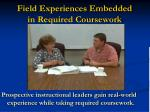 field experiences embedded in required coursework